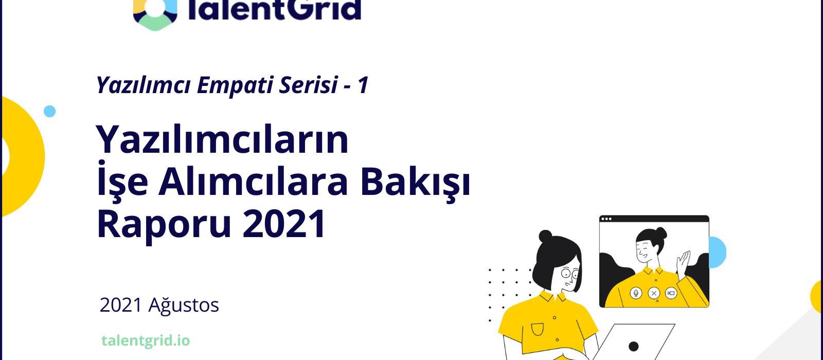TalentGrid Yazılımcıların İşe Alımcılara Bakışı Raporu 2021